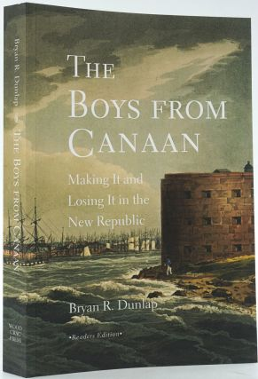 The Boys from Canaan. Making It and Losing It in the New Republic. Bryan P. Dunlap