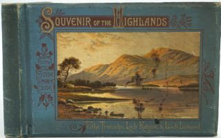 Tourist's Guide to the Trosachs; Souvenir of the Highlands, The Trosachs, Loch Katrine & Loch Lomond