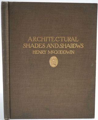 Architectural Shades and Shadows. Henry McGoodwin