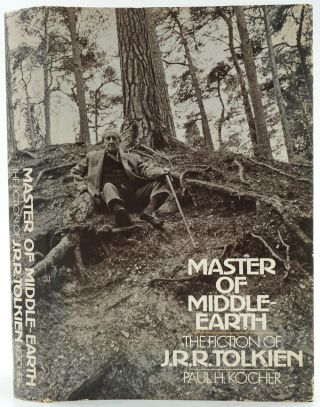 Master of Middle Earth. The Fiction of J. R. R. Tolkien. Paul H. Kocher, J. R. R. Tolkein