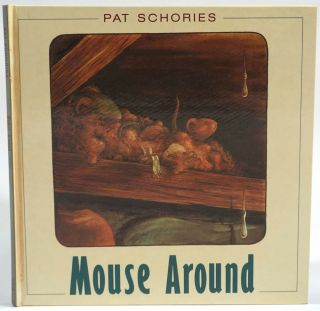 Mouse Around [Signed]. Pat Schories