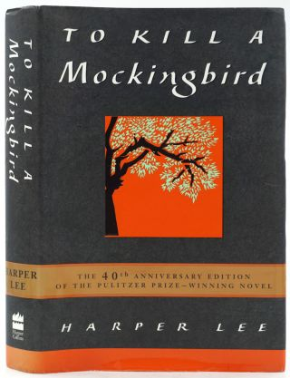 To Kill a Mockingbird [Signed 40th Anniversary Edition]. Harper Lee