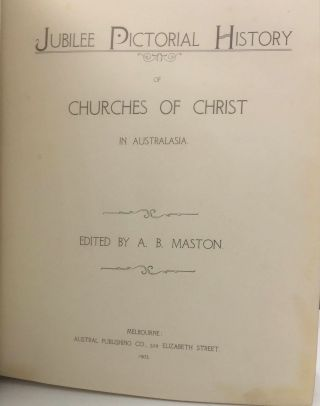 Jubilee Pictorial History of Churches of Christ in Australasia.
