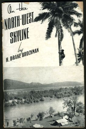 On the North-West Skyline. Pamphlet. H. Drake-Brockman