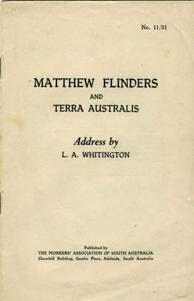 Matthew Flinders and Terra Australis. Pamphlet. L. A. Whitington