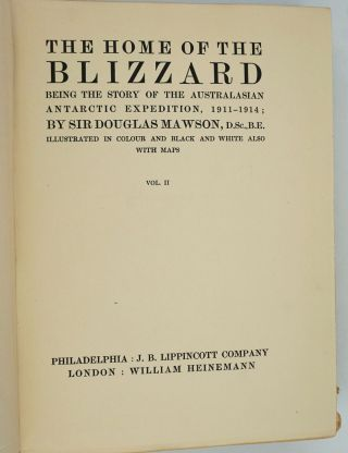 The Home of the Blizzard. Being the Story of the Australasian Antarctic Expedition, 1911-1914. Volume II only.