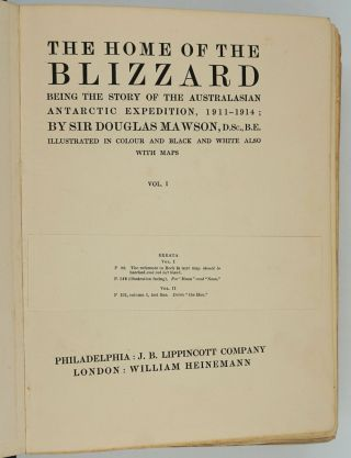 The Home of the Blizzard. Being the Story of the Australasian Antarctic Expedition, 1911-1914. Volume I only.