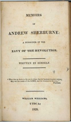 Memoirs of Andrew Sherburne: A Pensioner of the Navy of the Revolution.