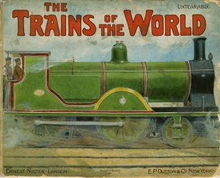 The Trains of the World. Ernest Nister, publ
