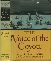 The Voice of the Coyote. J. Frank Dobie.