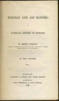European Life and Manners; in Familiar Letters to Friends. Henry Colman