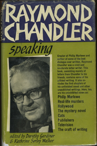 Raymond Chandler Speaking. Raymond Chandler, edit, Dorothy Gardiner, Katherine Sorley Walker