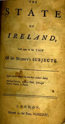 The State of Ireland, Laid Open to the View of His Majesty's Subjects