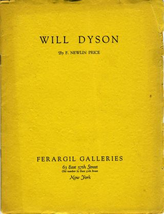 Will Dyson. Exhibition Catalogue from the Ferargil Galleries, 63 East 57th St, New York. NY. Australian Art, F. Newlin Price.