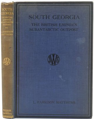 South Georgia, the British Empire's Subantarctic Outpost. Leonard H. Matthews