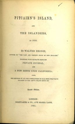 Pitcairn's Island, and the Islanders in 1850... Together with Extracts from his Private Journal and a Few Hints upon California;...