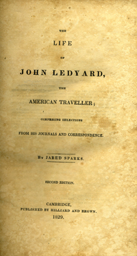 The Life of John Ledyard, the American Traveller; comprising Selections from his Journals and Correspondence.