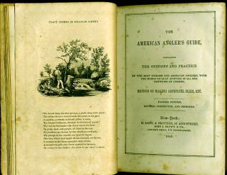 The American Angler's Guide, Containing the Opinions and Practice of the best English and American Anglers, with the Modes Usually Adopted in all Descriptions of Fishing, Method of Making Artificial Flies, etc. Fourth Edition, Revised, Corrected, and Improved.