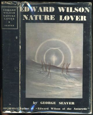 Edward Wilson: Nature Lover. George Seaver