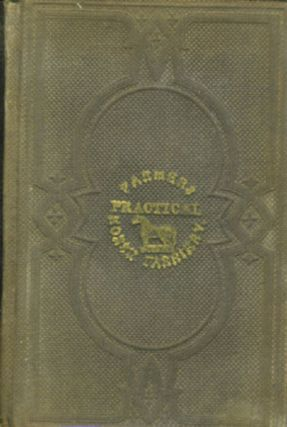 The Farmer's Practical Horse Farriery. Goshen NY Imprint. Containing Practical Rules on Buying,...