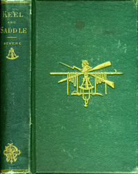 Keel and Saddle: A Retrospect of Forty Years of Military and Naval Service. Joseph W. Revere