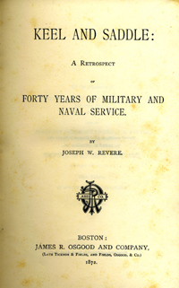 Keel and Saddle: A Retrospect of Forty Years of Military and Naval Service.