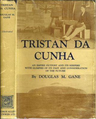 Tristan Da Cunha; an Empire Outpost and its Keepers with Glimpses of its past and Consideration...