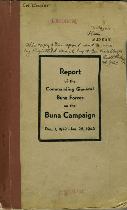 Confidential Report of the History of the Buna Campaign. Dec. 1, 1942 - Jan. 25, 1943. Lt. Gen. R. L. Eichelberger.